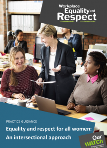 Cover image of Practice guidance document 'Equality and respect for all woman: an intersectional approach' showing one white woman standing in between two seated women, one black and one white, in an office setting.
